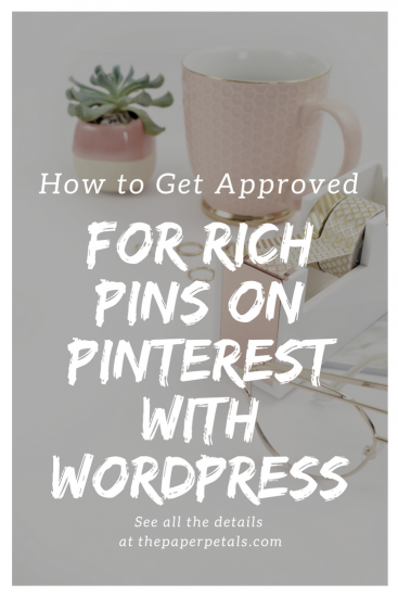 How to Get Approved for Rich Pins on PInterest with WordPress